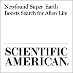 Newfound Super-Earth Boosts Search for Alien Life | Lee Billings