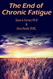 The End of Chronic Fatigue: How to Have Endless Energy & Feel Fantastic