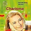 Charisma: Selbsthypnose-Training für Ausstrahlung und Charisma Hörbuch von Frank Beckers Gesprochen von: Frank Beckers