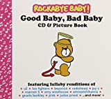 Rockabye Baby! Good Baby, Bad Baby (CD & Picture Book)