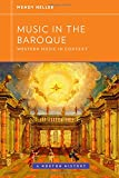Music in the Baroque (Western Music in Context: A Norton History)