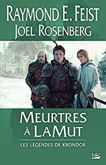 Les Légendes de Krondor, Tome 2 : Meurtres à LaMut par Feist