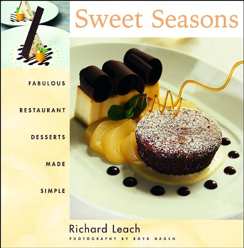Sweet Seasons: Fabulous Restaurant Desserts Made Simple (A Chefs Life Season 1 compare prices)