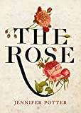 Amazon / Atlantic Books: The Rose (Jennifer Potter)