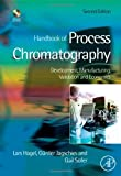 Handbook of Process Chromatography, Second Edition: Development, Manufacturing, Validation and Economics