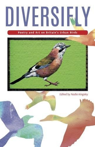 Diversifly: Poetry and Art on Britain's Urban Birds pdf