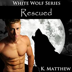 Rescued (White Wolf, Volume #10)