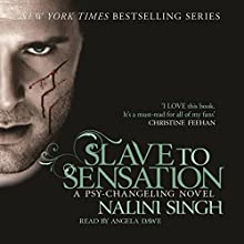 Slave to Sensation: Psy-Changeling, Book 1 Audiobook by Nalini Singh Narrated by Angela Dawe