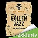 Höllenjazz in New Orleans (City Blues-Quartett 1) Hörbuch von Ray Celestin Gesprochen von: Peter Lontzek