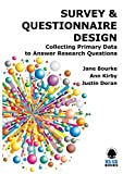 SURVEY & QUESTIONNAIRE DESIGN: Collecting Primary Data to Answer Research Questions presents practice-oriented guidance on survey and questionnaire design, as well as exercises and video presentations, to assist you in your researc...