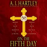 On the Fifth Day   A. J. Hartley