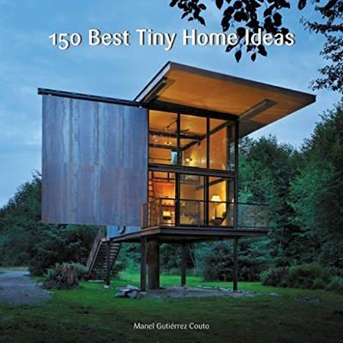 150 Best Tiny Home Ideas (Decorating Holiday Modern Ideas)