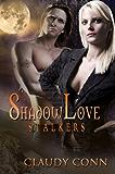 SHADOWLOVE-STALKERS (Shadow (vampire) series Book 1)