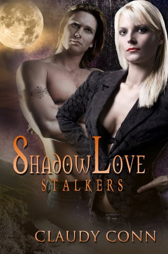 SHADOWLOVE-STALKERS (Shadow (vampire) series Book 1) by [Conn, Claudy]