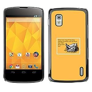 Caucho caso de Shell duro de la cubierta de accesorios de protección BY RAYDREAMMM - LG Google Nexus 4 E960 - Doing What You Love Life Death Quote Funny