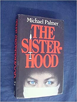 The Sisterhood by Michael Palmer (1982-11-05)