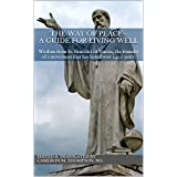 The Way of Peace - A Guide for Living Well: Wisdom from St. Benedict of Nursia.
