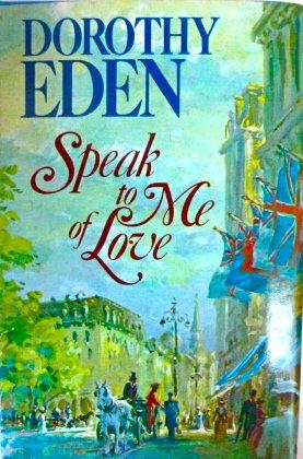 Speak to me of love
