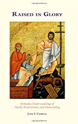 Raised in Glory: Orthodox Understandings of Death, Resurrection, and Immortality