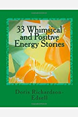 33 Whimsical and Positive Energy Stories: To pick up your mood and lift your spirit Paperback