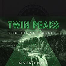 Twin Peaks: The Final Dossier Audiobook by Mark Frost Narrated by Annie Wersching