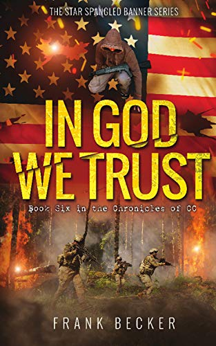 (In God We Trust: The Chronicles of CC (The Star Spangled Banner Series Book 6))