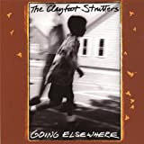 Going Elsewhere by Clayfoot Strutters (2013-08-02)