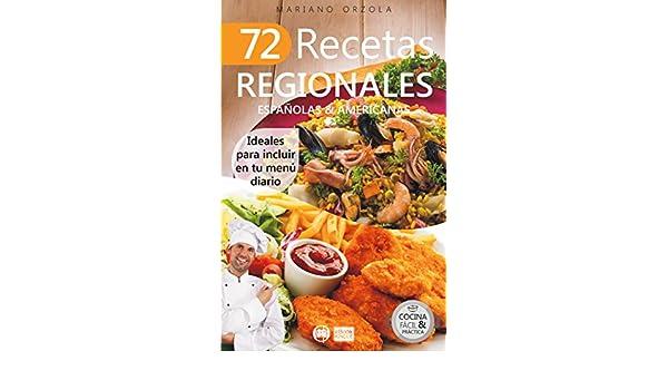 72 RECETAS REGIONALES ESPAÑOLAS & AMERICANAS: Ideales para incluir en tu menú diario (Colección Cocina Fácil & Práctica nº 73) (Spanish Edition) - Kindle ...