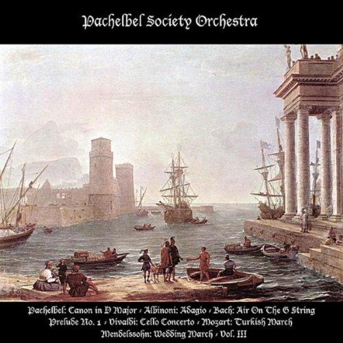 Pachelbel: Canon in D Major / Albinoni: Adagio / Bach: Air On The G String - Prelude No. 1 - Jesu, Joy of Man's Desiring / Vivaldi: Cello Concerto / Mozart: Turkish March / Schubert: Ave Maria / Mendelssohn: Wedding March - Vol. III