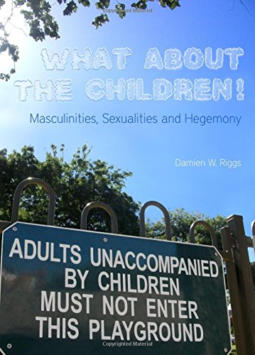 What about the Children! Masculinities, Sexualities and Hegemony