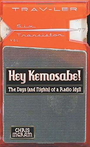 Hey Kemosabe: The Days (and Nights) of a Radio Idyll]()