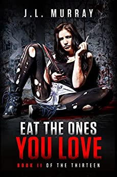 Eat the Ones You Love (The Thirteen Book 2) by [Murray, J.L.]