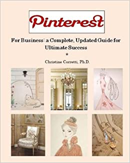 Book Pinterest for Business: a Complete, Updated Guide for Ultimate Success