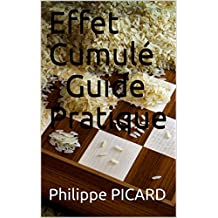 Effet Cumulé - Guide Pratique (French Edition)