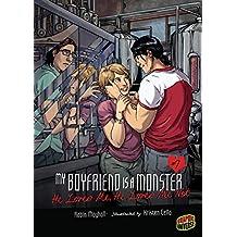 My Boyfriend Is a Monster:#07 He Loves Me, He Loves Me Not