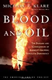 Blood and Oil, Michael T. Klare, 0805073132
