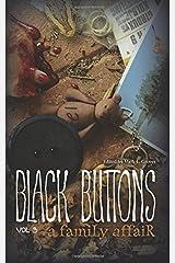 Black Buttons Vol. 3: A Family Affair (Volume 3) Paperback