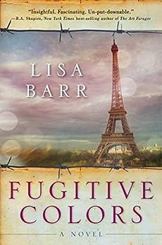 Fugitive Colors: A Novel by [Barr, Lisa]