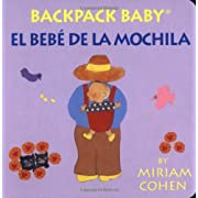 Backpack Baby / El Bebé De La Mochila-Backpack Baby Board Books (English/Spanish Edition) (English and Spanish Edition)