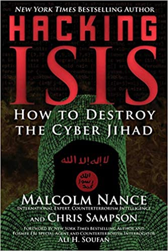 Hacking ISIS: How to Destroy the Cyber Jihad: Malcolm Nance