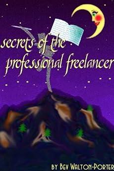 Secrets of the Professional Freelancer by [Walton-Porter, Bev]