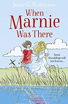 When Marnie Was There (Essential Modern Classics) by [Robinson, Joan G.]