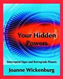 img - for Your Hidden Powers: Intercepted Signs and Retrograde Planets book / textbook / text book