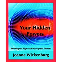 Your Hidden Powers: Intercepted Signs and Retrograde Planets