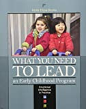 By Holly Elissa Bruno What You Need to Lead: An Early Childhood Program- Emotional Intelligence in Practice