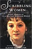 Scribbling Women : Short Stories by 19th Century American Women, , 0788197479