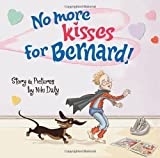 No More Kisses for Bernard!, , 1847801056