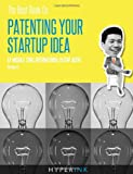 The Best Book on Patenting Your Startup Idea, Mike Tung, 1466215399