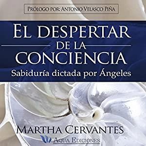 El Despertar de la Conciencia [The Awakening of Consciousness] Audiobook