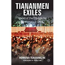 Tiananmen Exiles: Voices of the Struggle for Democracy in China (Palgrave Studies in Oral History)